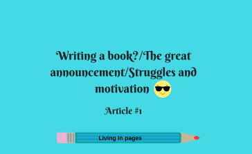 writing-a-book-%2fthe-great-announcement%2fstruggles-and-motivation-1-2
